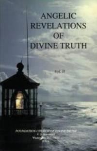 Angelic Revelations of Divine Truth, Volume II