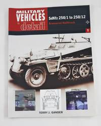 Sdkfz 250/1 To 250/12  Armoured Halftrack (Miltary Vehicles in Detail 1)