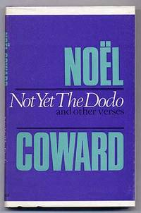 Not Yet The Dodo and Other Verses by  Noel COWARD - First Edition - 1967 - from Between the Covers- Rare Books, Inc. ABAA and Biblio.co.uk
