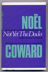 Not Yet The Dodo and Other Verses by  Noel COWARD - First Edition - 1967 - from Between the Covers- Rare Books, Inc. ABAA (SKU: 301538)