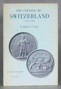 The Coinage of Switzerland, 1850 To Date