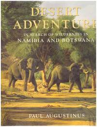 image of DESERT ADVENTURE: In Search of Wilderness in Namibia and Botswana