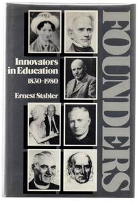 Founders: Innovators in Education 1830-1980