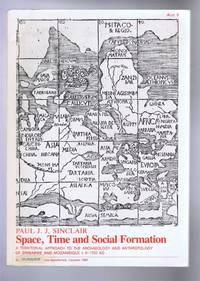 Space, Time and Social Formation. A Territorial Approach to the Archaeology and Anthropology of Zimbabwe and Mozambique c. 0-1700 AD