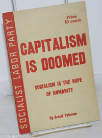 image of Capitalism is doomed; socialism is the hope of humanity