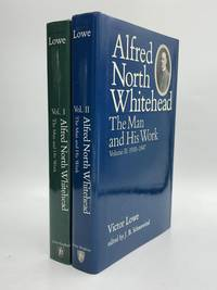 ALFRED NORTH WHITEHEAD: The Man and His Work, Volume I: 1861-1910 [and] Volume II: 1910-1947