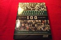 image of Saskatchewan Roughriders : First 100 Years