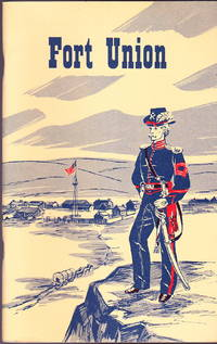Fort Union National Monument, New Mexico (National Park Service Historical Handbook Series No. 35)