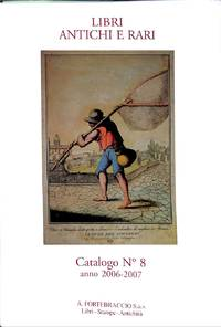 Catalogo 8/anno 2006-2007 : Libri Antichi e Rari