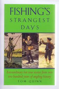 Fishing's Strangest Days. Extraordinary but true stories from over two hundred years of angling history