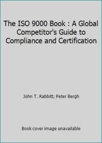 The ISO 9000 Book : A Global Competitor's Guide to Compliance and Certification