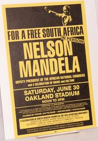 For a free South Africa: In Person! Nelson Mandela Deputy President of the African National Congress, and a celebration of music and culture. Saturday, June 30, Oakland Stadium. Noon to 3 PM. [handbill/ mini-poster]
