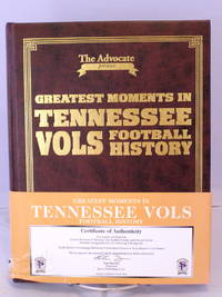 Greatest Moments in Tennessee Vols Football History (Limited Edition)