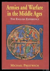 image of ARMIES AND WARFARE IN THE MIDDLE AGES:  THE ENGLISH EXPERIENCE.