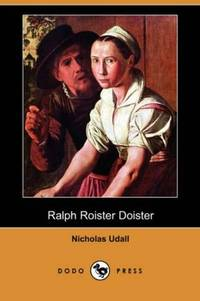 Ralph Roister Doister (Dodo Press)