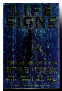 LIFE SIGNS: The Biology of Star Trek.
