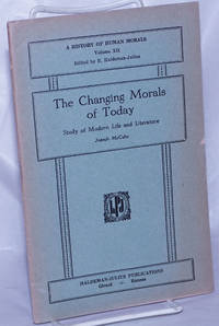 image of The Changing Morals of Today: Study of Modern Life and Literature