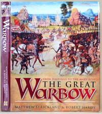 THE GREAT WARBOW From Hastings to the Mary Rose