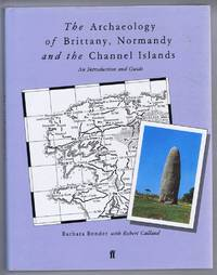 The Archaeology of Brittany, Normandy and the Channel Islands