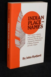 image of Indian Place-Names; Their Origin, Evolution, and Meanings, Collected in Kansas from the Siouan, Algonquian, Shoshonean, Caddoan, Iroquoian, and Other Tongues