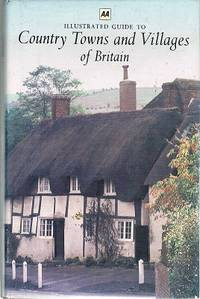 Illustrated Guide To Country Towns And Villages Of Britain