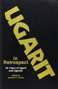 Ugarit in Retrospect: 50 Years of Ugarit and Ugaritic by Gordon D. Young - Hardcover - 1981-08-07 - from Books Express and Biblio.com