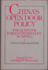 China\'s Open Door Policy: The Quest For Foreign Technology And Capital: A Study Of China\'s Special Trade