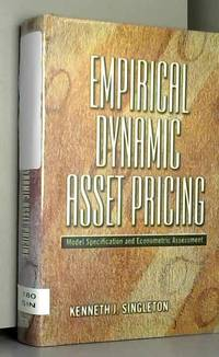 Empirical Dynamic Asset Pricing - Model Specification and Econometric Assessment