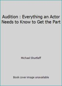 image of Audition : Everything an Actor Needs to Know to Get the Part