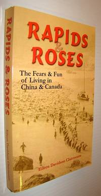 Rapids & Roses: The Fears & Fun of Living in China & Canada