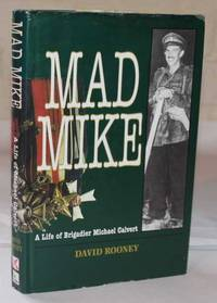 Mad Mike: A Life of Brigadier Mike Calvert