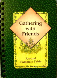 Gathering with Friends:  Around Pamela's Table