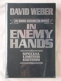 In Enemy Hands: An Honor Harrington Novel by  David Weber - Hardcover - Special Limited Edition - 2017 - from Mind Electric Books and Biblio.com