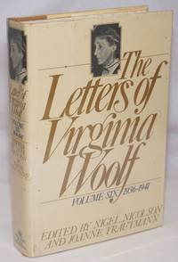 The Letters of Virginia Woolf: volume six: 1936-1941