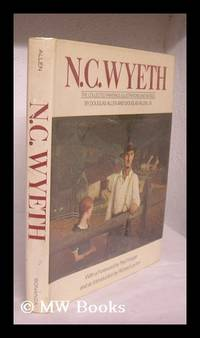 N. C. Wyeth: the Collected Paintings, Illustrations, and Murals. by Douglas Allen and Douglas...