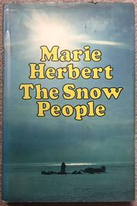 The Snow People by  Marie Herbert - Hardcover - from Dial a Book and Biblio.co.uk