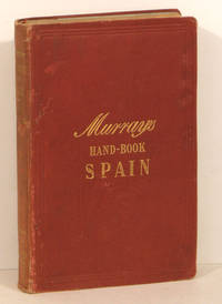 The Handbook for Travellers in Spain. Part I. Madrid and the Castle. The Basque Provinces. Leon. Asturias and Galicia.  (Cover title: Murray's Hand-book Spain)