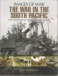 image of The War in the South Pacific: Rare Photographs from Wartime Archives (Images of War)