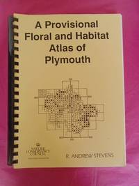 A PROVISIONAL FLORAL AND HABITAT ATLAS OF PLYMOUTH