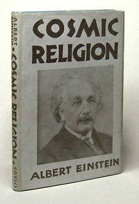 COSMIC RELIGION. WITH OTHER OPINIONS AND APHORISMS by Einstein, Albert - 1931