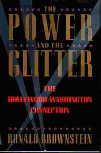 image of Power And The Glitter The Hollywood-Washington Connection