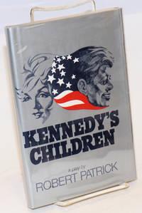 Kennedy\'s Children a play