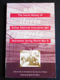 Una Storia Segreta: The Secret History of Italian American Evacuation and Internment during World War II; Edited with an Introduction by Lawrence DiStasi; Foreword by Sandra Gilbert