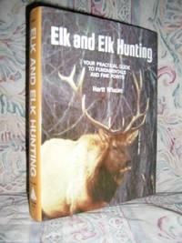 Elk and Elk Hunting- Elk Essentials