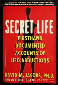 image of Secret Life: Firsthand Documented Accounts of UFO Abductions; Foreword by John E. Mack