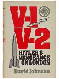 V-1, V-2: Hitler's Vengeance on London