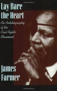 Lay Bare the Heart: An Autobiography of the Civil Rights Movement