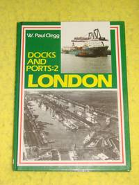 Docks and Ports: 2, London