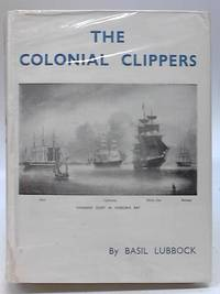 The Colonial Clippers by Basil Lubbock - Hardcover - 1955 - from The World of Rare Books and Biblio.com