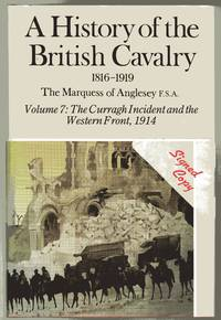 image of A History of the British Cavalry, 1816-1919 : Vol VII - The Curragh Incident and the Western Front (SIGNED COPY)